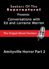 Amityville Horror Part 2: Ed and Lorraine Warren: Amityville Horror, Part 2