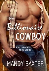 The Billionaire Cowboy: A Billionaire's Club Story