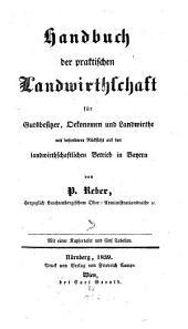 Handbuch der praktischen Landwirthschaft für Gutsbesitzer, Oekonomen und Landwirthe