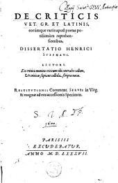 De criticis vet. Gr. et Latinis, eorumque variis apud poetas potissimum reprehensionibus