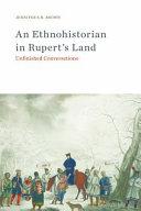 An Ethnohistorian in Rupert s Land PDF