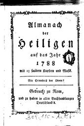 Almanach der Heiligen auf das Jahr 1788: mit 13 saubern Kupfern und Musik ; Mit Erlaubniß der Obern?