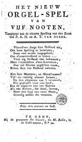 Het nieuw orgel-spel van vijf nooten: toegepast aen de nieuwe spelling van den zoon van P. A. H. en A. T. van Acker