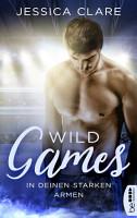 Wild Games   In deinen starken Armen PDF
