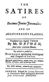 The Satires of Decimus Junius Juvenalis: and of Aulus Persius Flaccus: Volume 1