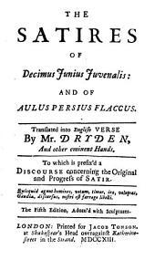 The Satires of Decimus Junius Juvenalis: and of Aulus Persius Flaccus: Volume 1