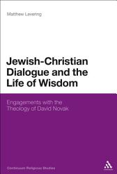Jewish Christian Dialogue And The Life Of Wisdom Book PDF