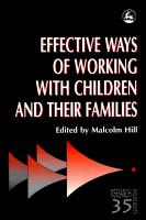 Effective Ways of Working with Children and Their Families PDF