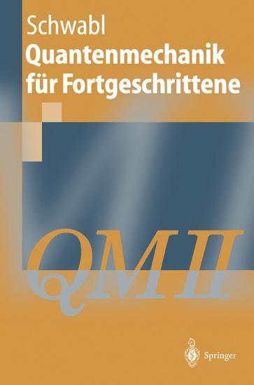 Quantenmechanik f  r Fortgeschrittene PDF