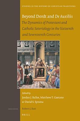 Beyond Dordt and De Auxiliis