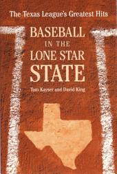 Baseball in the Lone Star State: The Texas League's Greatest Hits