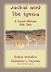 THE JACKAL AND THE HYENA - A South African Folktale: Baba Indaba Children's Stories Issue 62