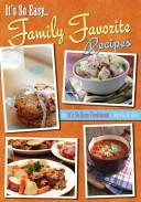 It s So Easy    Family Favorite Recipes