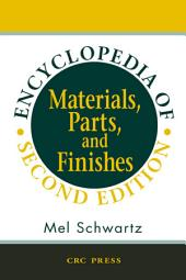 Encyclopedia of Materials, Parts and Finishes, Second Edition: Edition 2
