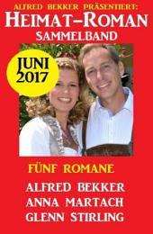 Heimatroman Sammelband Fünf Romane Juni 2017