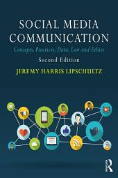 Social Media Communication: Concepts, Practices, Data, Law and Ethics, Edition 2