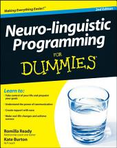 Neuro-linguistic Programming For Dummies: Edition 2