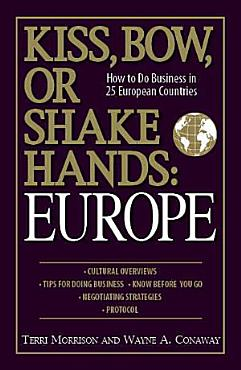 Kiss  Bow  Or Shake Hands Europe  How to Do Business in 25     PDF