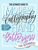The Ultimate Guide to Modern Calligraphy   Hand Lettering for Beginners