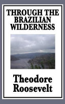 Through the Brazilian Wilderness Book