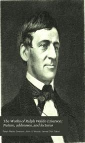 The Works of Ralph Waldo Emerson: Nature, addresses, and lectures