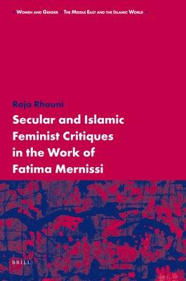 Secular and Islamic Feminist Critiques in the Work of Fatima Mernissi