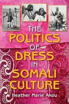 The Politics of Dress in Somali Culture PDF