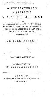 D. Ivnii Ivvenalis ...: Satirae XVI ad optimorvm exemplarivm fidem, Volume 2