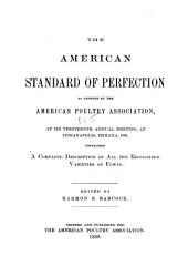 The American Standard of Excellence: Giving a Complete Description of All Recognized Varieties of Fowls