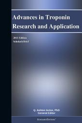 Advances in Troponin Research and Application: 2011 Edition: ScholarlyBrief