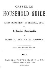 Cassell's household guide: Volumes 1-2