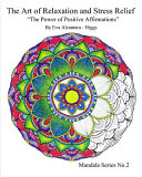 The Art of Relaxation and Stress Relief The Power of Positive Affirmations Mandala Series No 2 PDF
