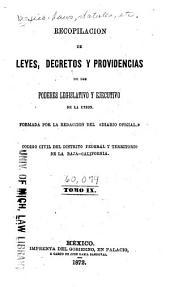 Recopilacion de leyes, decretos y providencias de los poderes legislativo y ejecutivo de la union: Desde que se estableció en la ciudad de México el Supremo Gobierno, Volumen 9