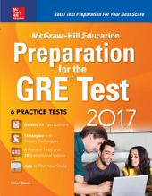 McGraw-Hill Education Preparation for the GRE Test 2017: Edition 3