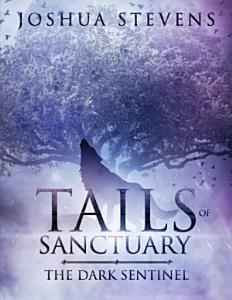 Tails of Sanctuary: The Dark Sentinel