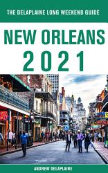 New Orleans The Delaplaine 2021 Long Weekend Guide Book PDF