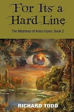 For It's a Hard Line the Madness of Avalon Klynn