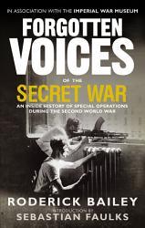 Forgotten Voices Of The Secret War Book PDF