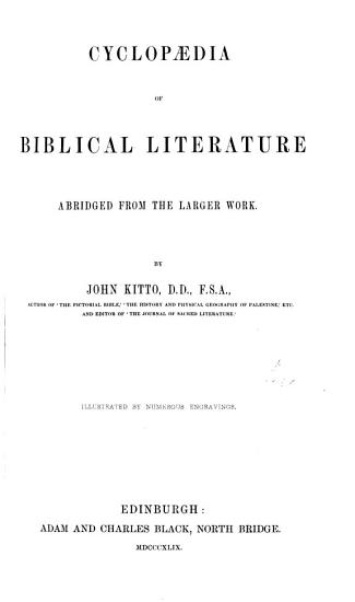 Cyclop  dia of biblical literature  abridged  by J  Taylor  from the larger work  ed   by J  Kitto PDF