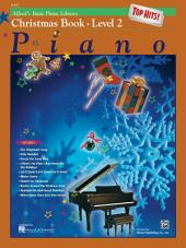 Alfred's Basic Piano Library - Top Hits! Christmas Book 2: Learn to Play with this Esteemed Piano Method