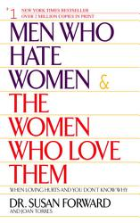 Men Who Hate Women And The Women Who Love Them Book PDF
