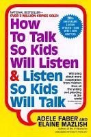 How to Talk So Kids Will Listen   Listen So Kids Will Talk PDF