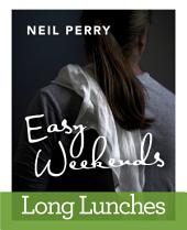 Easy Weekends: Long Lunches