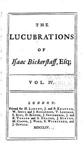 The Lucubrations of Isaac Bickerstaff, Esq: Volume 4