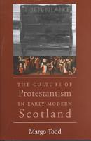 The Culture of Protestantism in Early Modern Scotland PDF