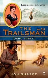 The Trailsman #311: Idaho Impact