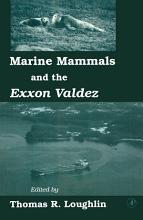 Marine Mammals and the Exxon Valdez PDF