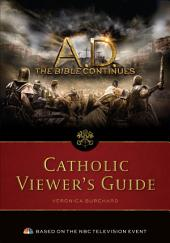 A.D. The Bible Continues Catholic Viewer's Guide