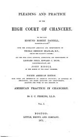 Pleading and Practice of the High Court of Chancery: Volume 1