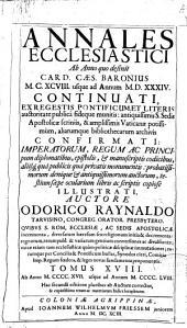Annales ecclesiastici: ab anno quo desinit Caes. Card. Baronius MCXCVIII usque ad annum MDXXXIV..... ab anno MCCCCXVII vsque ad annum MCCCVIII..., Volume 18